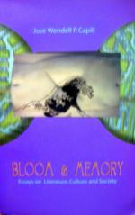 Bloom and Memory: Essays on Literature, Culture and Society