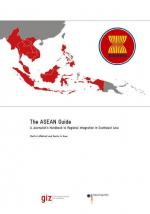 The ASEAN Guide: A Journalist's Handbook to Regional Integration in Southeast Asia